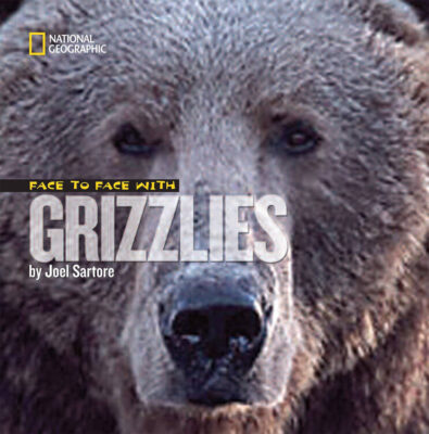 Photo: The cover of Face to Face with Grizzlies, a children's book by Joel Sartore.
